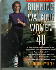 Running and Walking for Women over 40 by Katherine Switzer