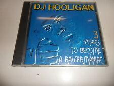 Cd   DJ Hooligan  – 3 Years To Become A Ravermaniac