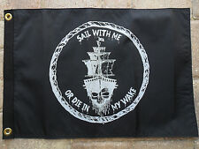 "12""X18"" "" SAIL WITH ME OR DIE IN MY WAKE""  PIRATE FLAG DBL SIDED NYLON BOAT USA"