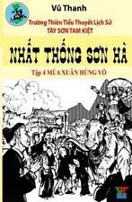 Tay Son Tam Kiet: Nhat Thong Son Ha 4 by Thanh Vu and Quang Vo (2015, Paperback)
