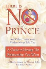 THERE IS NO PRINCE AND OTHER TRUTHS YOUR MOTHER NEVER TOLD YOU A By Walsh NEW