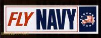 FLY NAVY US NAVY BUMPER STICKER USS PIN UP F-14 TOMCAT F18 HORNET TOPGUN A6 CH46