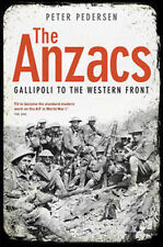 The Anzacs ~ Gallipoli to the Western Front ~  Peter Pedersen
