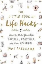 THE LITTLE BOOK OF LIFE HACKS - SAKUGAWA, YUMI - NEW HARDCOVER BOOK