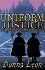A Commissario Guido Brunetti Mystery: Uniform Justice Bk. 12 by Donna Leon (2003, Hardcover)