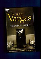 NEI BOSCHI ETERNI - FRED VARGAS - EINAUDI SUPER ET 2013