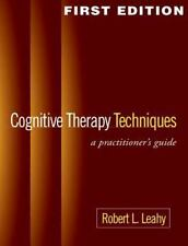 Cognitive Therapy Techniques: A Practitioner's Guide by Robert L. Leahy