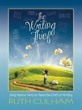 The Writing Thief : Using Mentor Texts to Teach the Craft of Writing by Ruth...