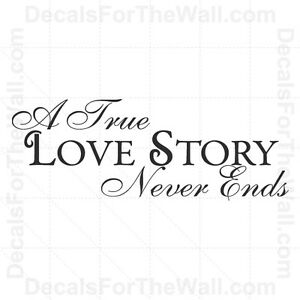 A True Love Story Never Ends Wall Decal Vinyl Saying Art Sticker Quote Decor L42