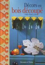 Décors en Bois Découpé DECORATION Evelyne Bridier Michèle Forest Valérie Zuber