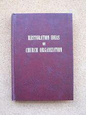 Restoration Ideas / Church Organization J Ridley Stroop Church Of Christ  1st Ed