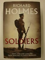 Soldiers, Army Lives & Loyalties From Redcoats To Dusty Warriors (Regiment, WW1)