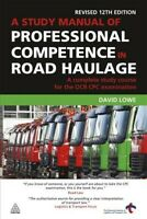 Study Manual of Professional Competence in Road Haulage : A Complete Study Co...