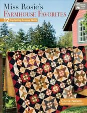 Miss Rosie's Farmhouse Favorites : 12 Captivating Scrappy Quilts, Paperback b...