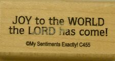 NEW MSE! My Sentiments Exactly! Mounted Wood Rubber Stamp C455 JOY to the WORLD