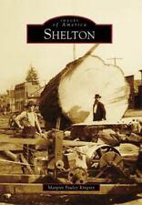 Images of America Ser.: Shelton by Margret Pauley Kingrey (2009, Paperback) NEW