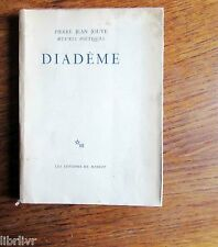 Poésie DIADÈME De Pierre Jean Jouve Edition originale 1949