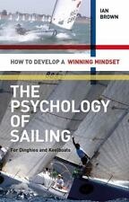 The Psychology of Sailing for Dinghies and Keelboats: How to Develop a Winning M