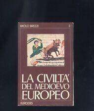 Paolo Brezzi - La civiltà del Medioevo europeo 3 -  Eurodes 1978 R