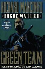Rogue Warrior: Green Team John Weisman, Richard Marcinko (Navy Seals)