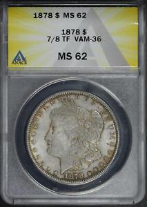 1878 VAM-36 7/8TF, 7/4 Variety Morgan Dollar ANACS MS-62