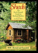 SHEDS: THE DO-IT-YOURSELF GUIDE FOR BACKYARD BUILDERS BY DAVID STILES