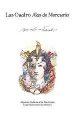 Las Cuatro Alas de Mercurio: Alquimia Tradicional de Alto Grado. Longevidad, Ilu