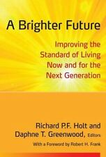 A Brighter Future: Improving the Standard of Living Now and for the Next Generat