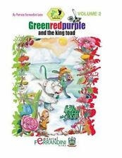 The Footprint Collection: Greenredpurple and the King Toad by Patricia León.