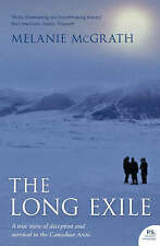 The Long Exile: A true story of deception and survival amongst the Inuit of the