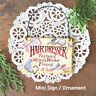 Hairdresser Wood Ornament * Mini Sign * Gift * Therapist Miracle Worker Friend
