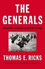 The Generals : American Military Command from World War II to Today by Thomas E.
