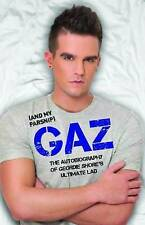 Gaz (And My Parsnip): The Autobiography of Geordie Shore's Ultimate Lad