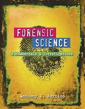 Forensic Science : Fundamentals & Investigations by Anthony J.Bertino Textbook