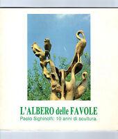 L'Albero delle Favole (Paolo Sighinolfi scultura Nonantola Modena AUTOGRAFO!!)