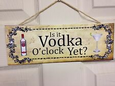 Shabby & chic Is it Vodka O'Clock yet sign plaque gift Alcohol