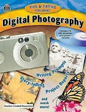 Tips and Tricks for Using Digital Photography by Michael Lawrence