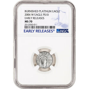 2006 W American Platinum Eagle Burnished 1/10 oz $10 - NGC MS70 Early Releases