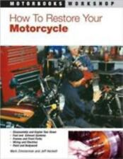 How to Restore Your Motorcycle (Motorbooks Workshop)