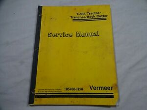Vermeer T-655 Tractor Trencher Rock Cutter Service Manual 6/91 105400-H50