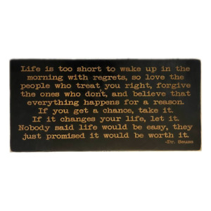 LIFE IS TOO SHORT Sign Wooden Engraved Harvey Mackay Dr. Seuss Quote