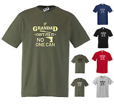 IF GRANDAD CAN'T FIX IT, NO ONE CAN, Funny T-shirt. S to 5XL Grandpa etc