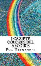 Los Siete Colores Del Arcoiris by Eva Hernandez (2014, Paperback, Large Type)