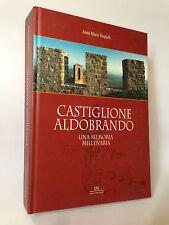 CASTIGLIONE ALDOBRANDO - Una memoria millenaria - A.M.Trepaoli