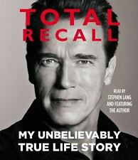 Total Recall  My True Life Story by  Arnold Schwarzenegger [Audiobook]