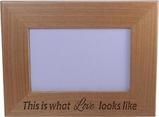 This is what love looks like - Wood Picture Frame Holds 4x6 Inch Photo - Grea...