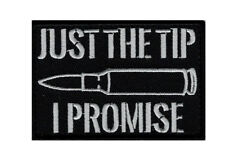 Just The Tip I Promise Bullet Embroidered Morale Hook Patch(3.0 X 2.0-MTT12)