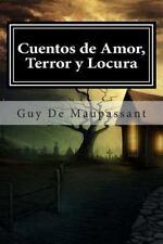 Cuentos de Amor, Terror y Locura by Guy de Maupassant (2015, Paperback)