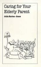 El cuidado de su padre de edad avanzada (superar los problemas comunes), Burton-Jones, Julia,