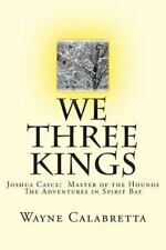 Joshua Cayce Master of the Hounds. the Adventures in Spirit Bay: We Three...